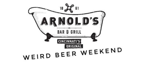 Arnolds Weird Beer Weekend
