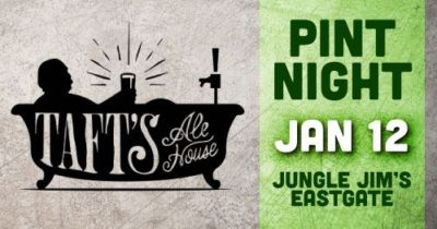 Eastgate Pint Night - Taft's Ale House @ Jungle Jim's International Market Eastgate | Cincinnati | OH | United States