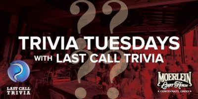 Trivia Tuesdays with Last Call Trivia @ Moerlein Lager House | Cincinnati | OH | United States
