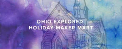 Ohio Explored Holiday Maker Mart Weekend at Urban Artifact @ Urban Artifact | Cincinnati | OH | United States