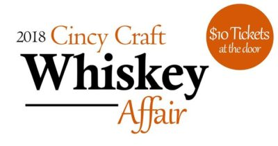 2018 Cincy Craft Whiskey Affair @ March First Brewing | Cincinnati | OH | United States